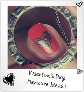 Valentine's Day Manicure Ideas!
